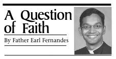 Father Earl Fernandes, Question of Faith