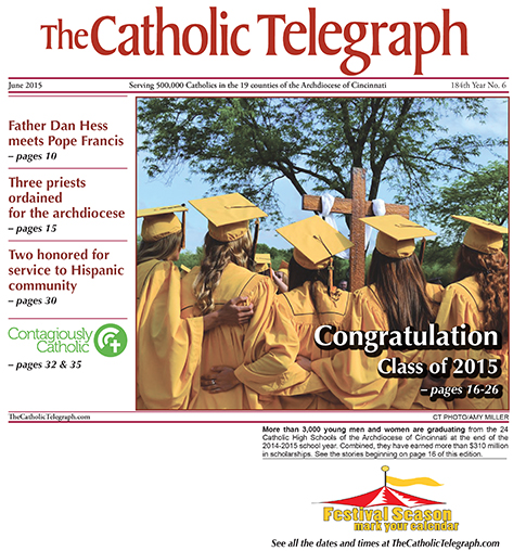 The June 2015 print edition of The Catholic Telegraph features coverage of graduation, ordination and more. (CT File)