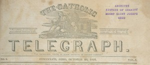 A scanned copy from the Archdiocese of Cincinnati Chancery Archives shows the first edition of The Catholic Telegraph from Oct. 22, 1831. The copy in the image was previously part of the Sisters of Charity archive. (Courtesy Photo)