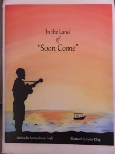 In the Land of Soon Come, by Barbara Hesse Coyle.