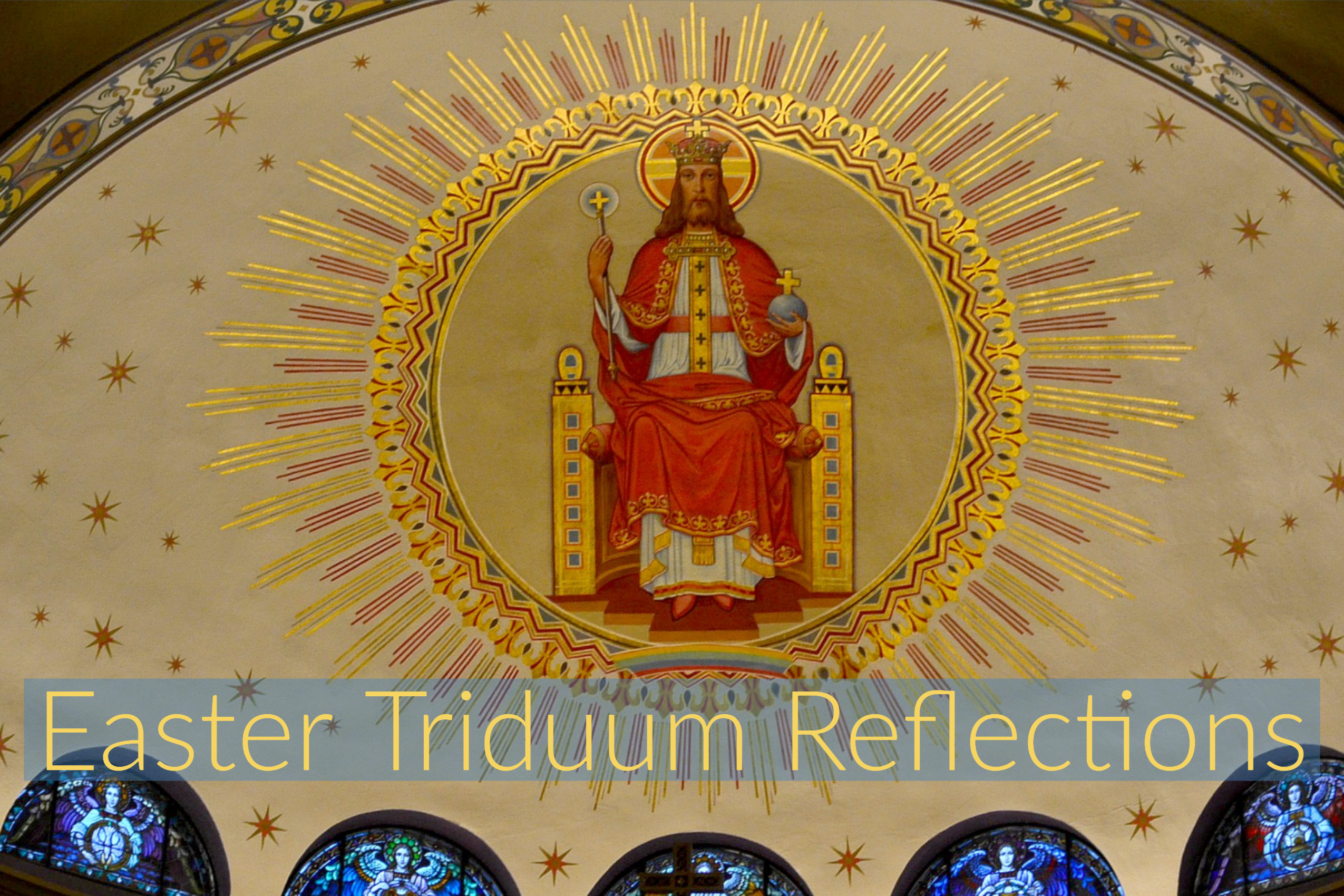 Easter Triduum Reflections 2019 – Catholic Telegraph